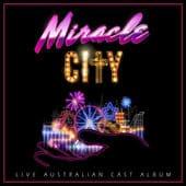 Miracle City - Live Australian Cast Album