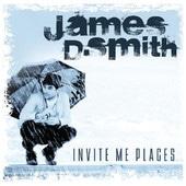 Invite Me Places - James D. Smith