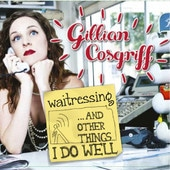 Waitressing... and other things I do well - Gillian Cosgriff