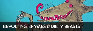 Revolting Thymes and Dirty Beasts