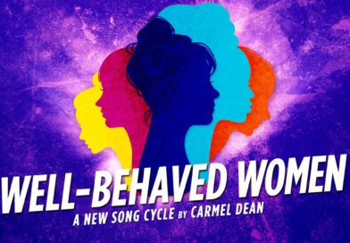 Well-Behaved Women – A New Song Cycle by Carmel Dean