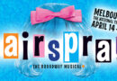 HAIRSPRAY THE MUSICAL returns to Melbourne