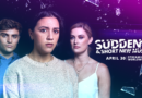 SUDDENLY: A SHORT NEW MUSICAL now streaming!