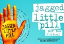 JAGGED LITTLE PILL auditions now open